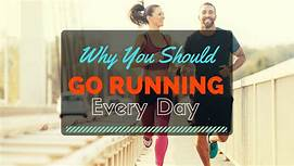 Why You Should Go  Running Every Day