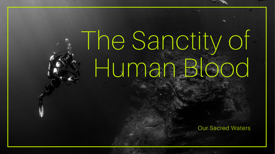 THE SANCTITY OF HUMAN BLOOD