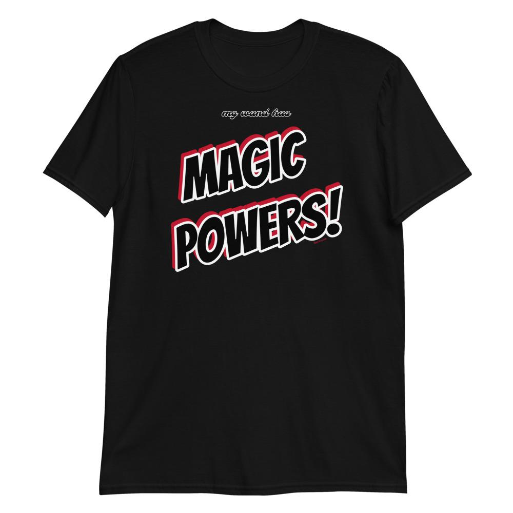 My WAND has MAGIC POWERS! -Superhero Tee - Magic Swag Club