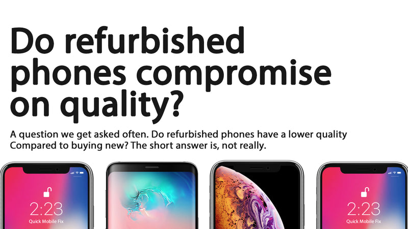 Do refurbished phones compromise on quality?
