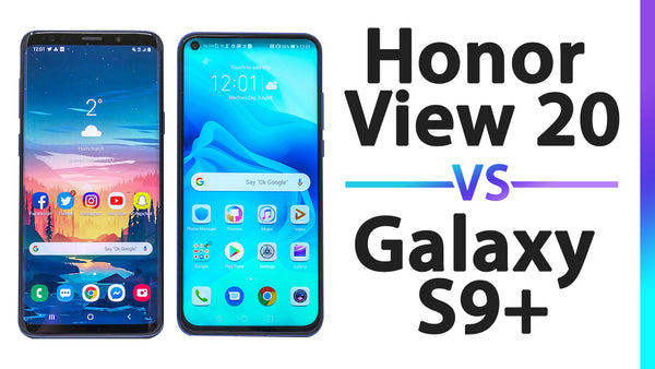 Honor View 20 vs Galaxy S9 Plus | Everything you need to know