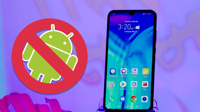 Why Huawei's Android Ban Isn't The End Of The World