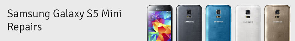 Samsung Galaxy S5 Mini Repair Banner
