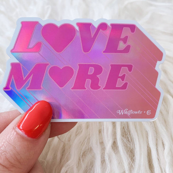 Love More Hot Pink Holographic Sticker