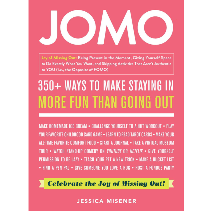 JOMO: Celebrate the Joy of Missing Out Hardcover