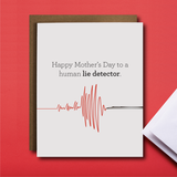 Human Lie Detector Mother's Day Funny Card