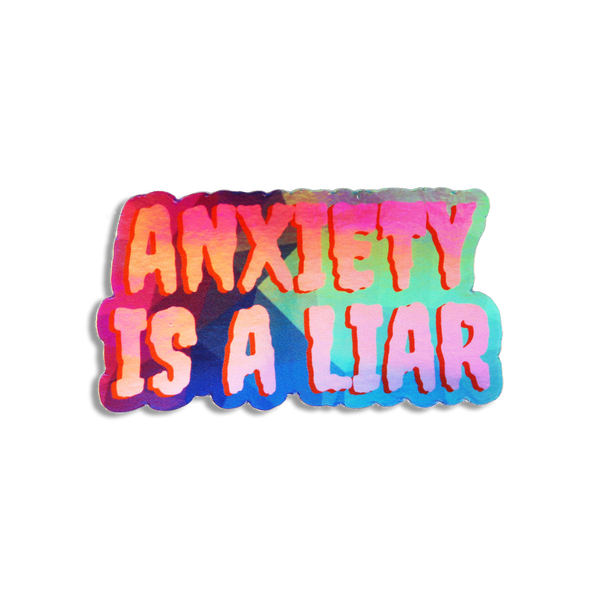 Anxiety Is a Liar Holographic Sticker