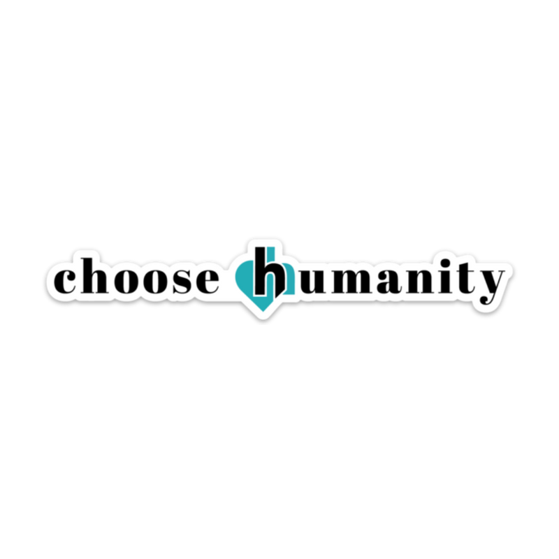 Choose Humanity Sticker