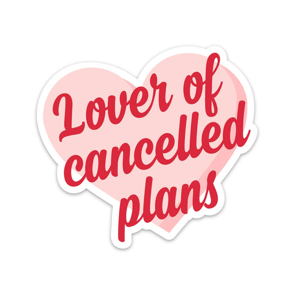 Lover of Cancelled Plans Sticker