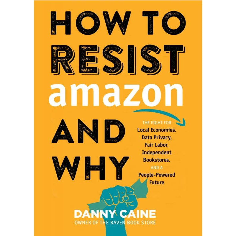 How to Resist Amazon & Why Paperback Book
