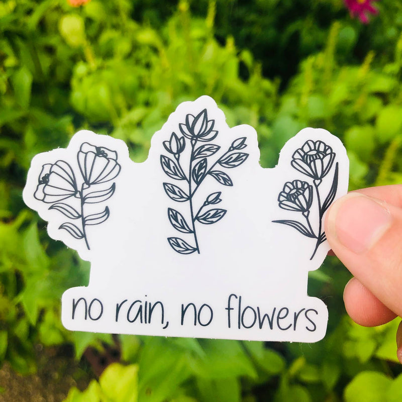 No Rain No Flowers Sticker
