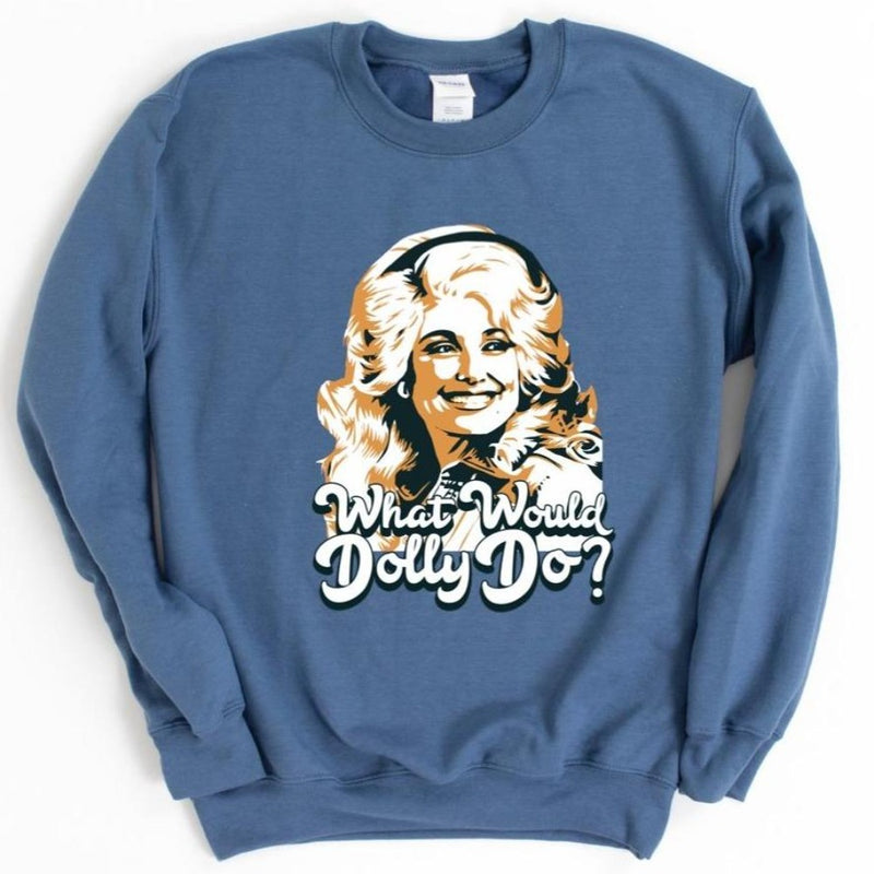What Would Dolly Do Sweatshirt