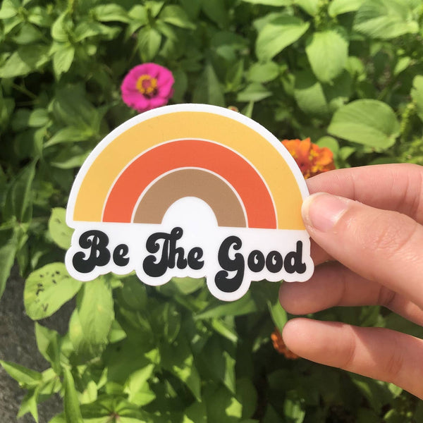 Be The Good Sticker
