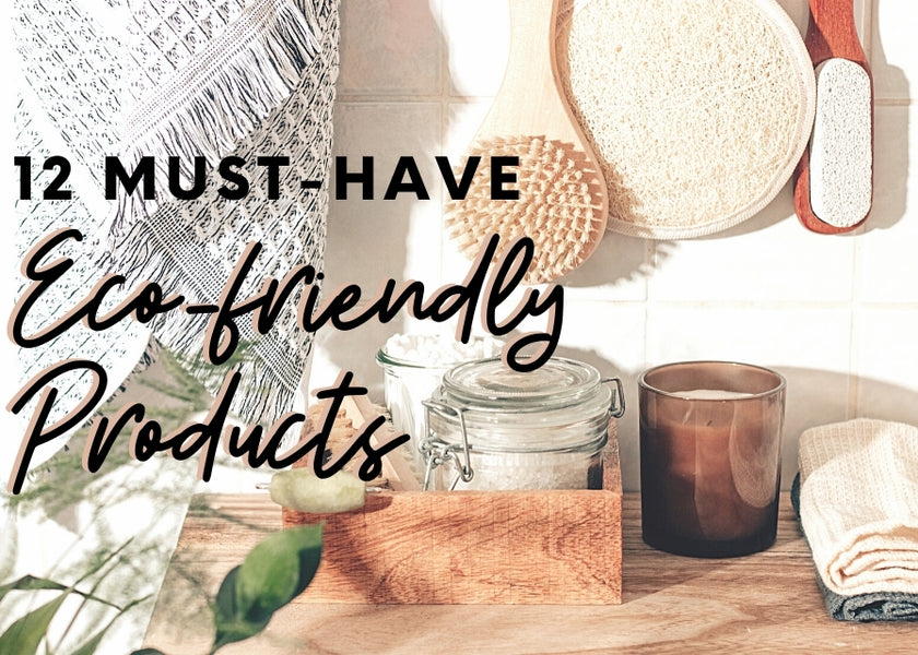 These Eco-Friendly Products are an Absolute Must