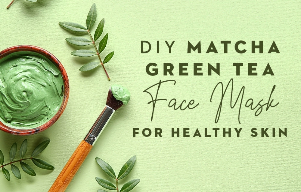 DIY Matcha Green Tea Face Mask for Healthy Skin (Plus Benefits)