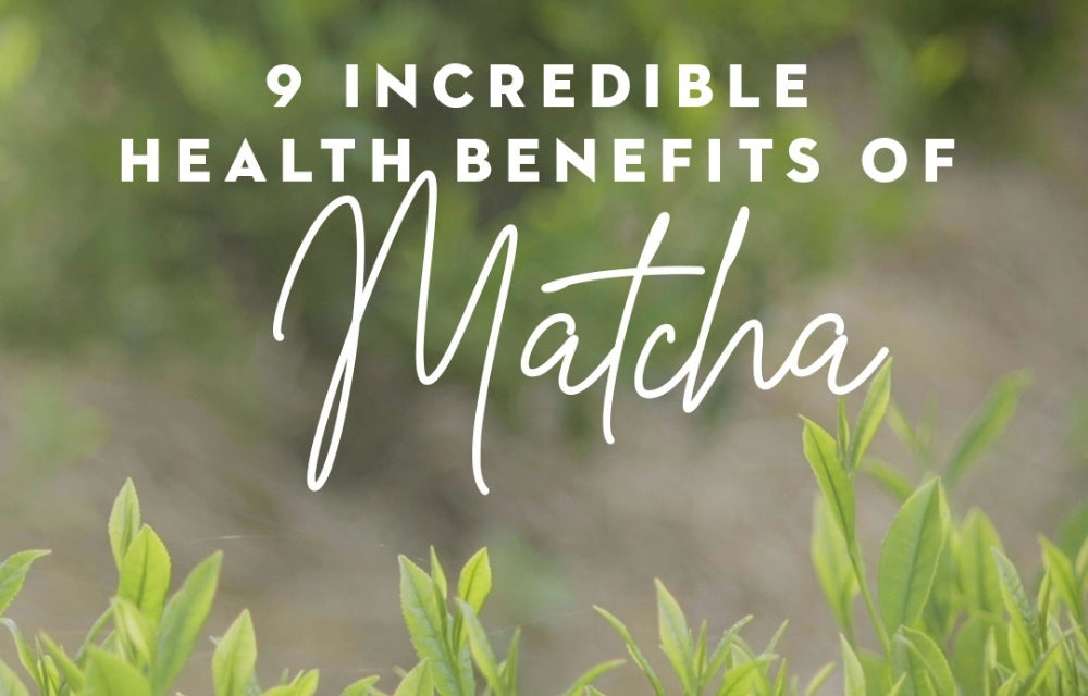 9 Incredible Health Benefits of Matcha Green Tea