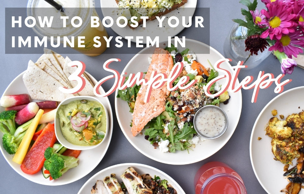 How To Boost Your Immune System in 3 Simple Steps