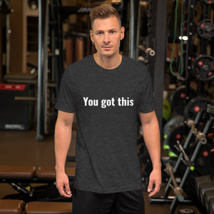 Short-Sleeve Unisex T-Shirt - You got this