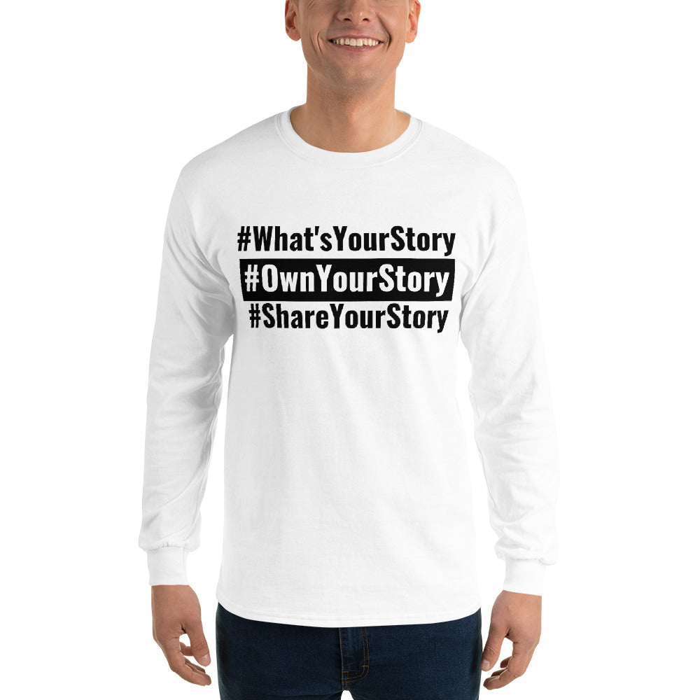 Men's Long Sleeve Shirt - #What'sYourStory #OwnYourStory #ShareYourStory