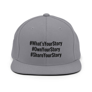 Snapback Hat-#What'sYourStory #OwnYourStory #ShareYourStory