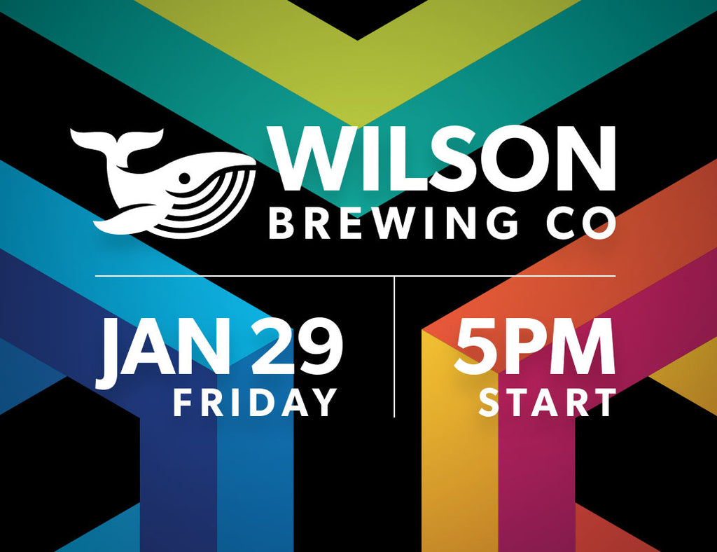 Friday Jan 29 @ Wilson Brewing