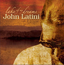 Load image into Gallery viewer, Lake Of My Dreams (CD) by John Latini  *Genre: Singer/Songwriter | Acoustic