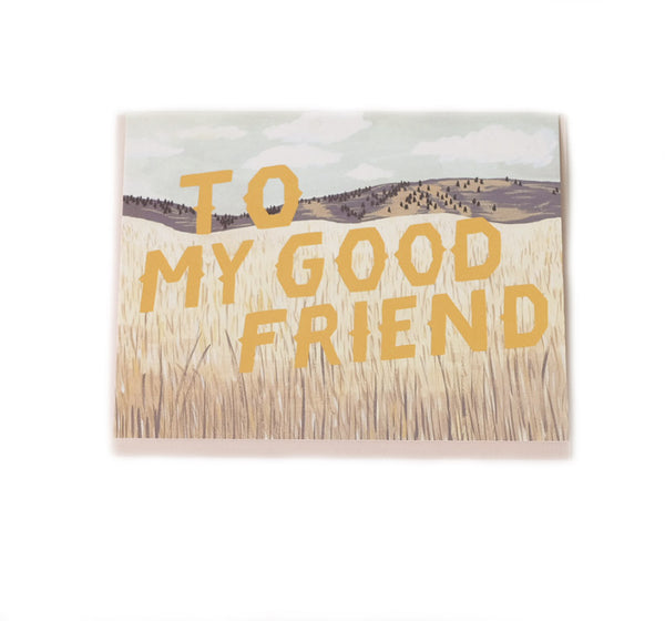 To My Good Friend - Love and Friendship Card