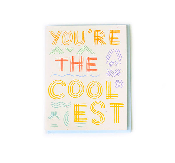 You're the Coolest - Love and Friendship Card