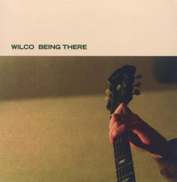 WILCO — BEING THERE