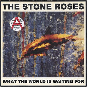 THE STONE ROSES — WHAT THE WORLD IS WAITING FOR