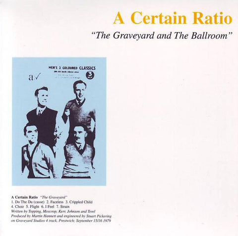 A CERTAIN RATIO — THE GRAVEYARD AND THE BALLROOM