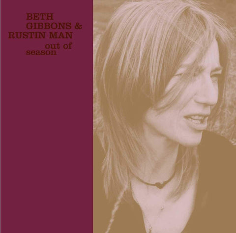 BETH GIBBONS & RUSTIN MAN — OUT OF SEASON