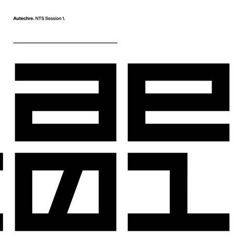 AUTECHRE — NTS SESSION 1