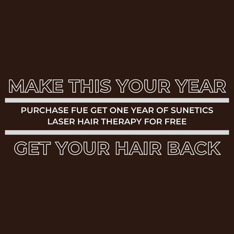 Purchase FUE, Get one year of Sunetics Laser Hair Therapy for Free- January Special