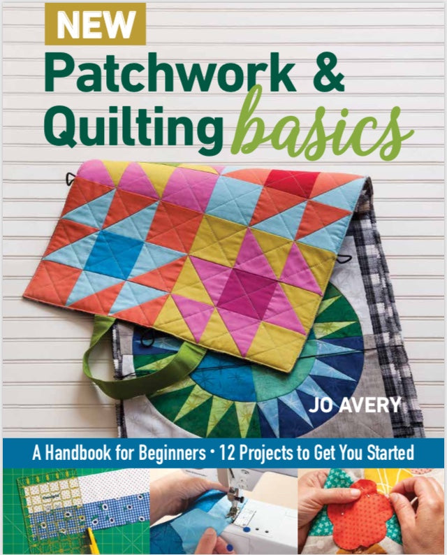 Jo Avery | New Patchwork and Quilting Basics Book - signed copy | 2021 AAA Spring Show Kit