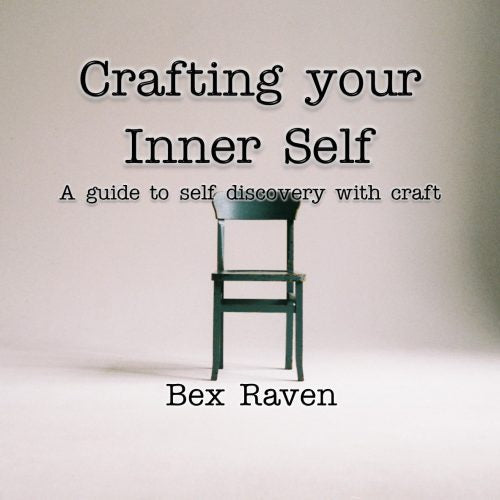 Bex Raven | Crafting Your Inner Self Book