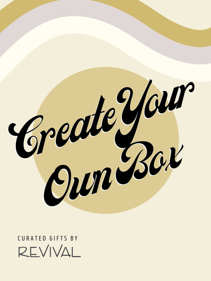 Curated Gift Boxes by Revival: Create Your Own Box