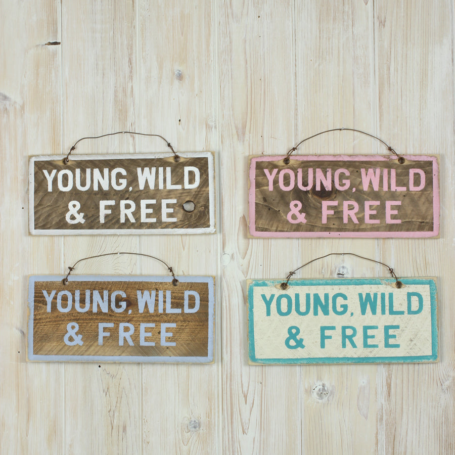 Young Wild & Free Sign