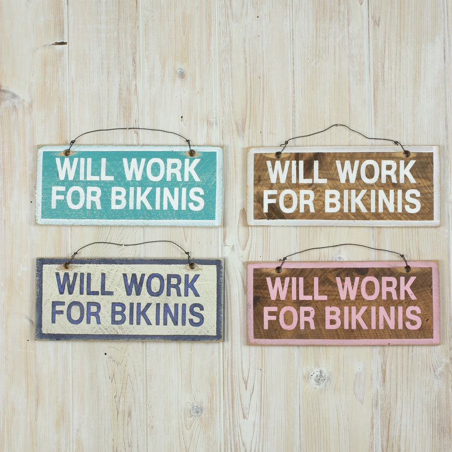 Will Work For Bikinis Sign