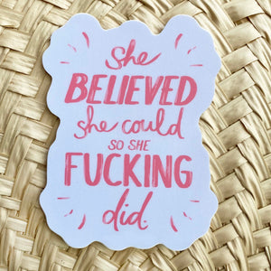 Sticker / She Believed She Could