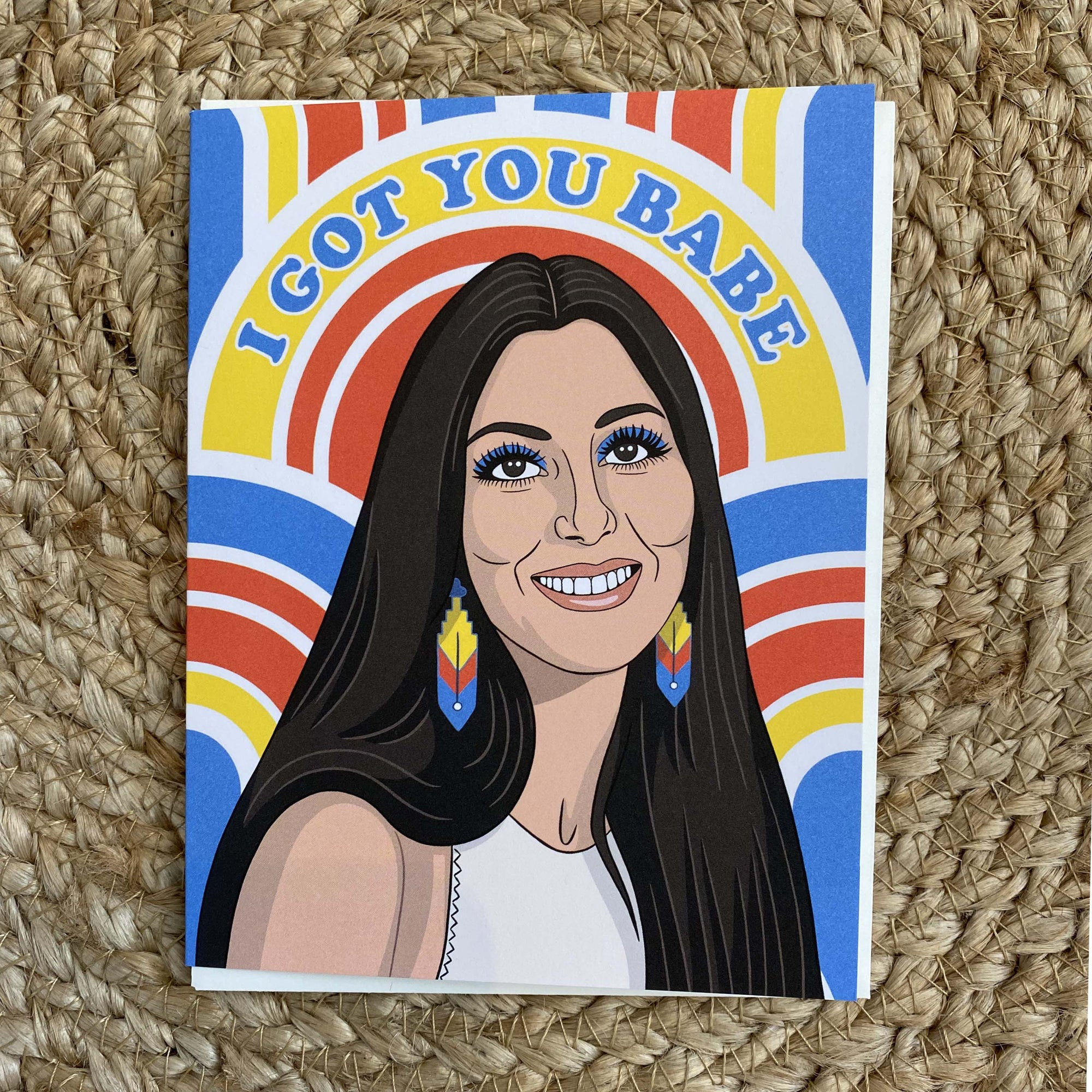 Greeting Card / Cher I Got You Babe