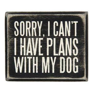 Plans With My Dog Wood Block Sign / Black
