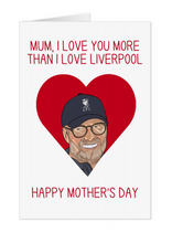 Load image into Gallery viewer, Liverpool FC Jurgen Klopp Mother's Day Card
