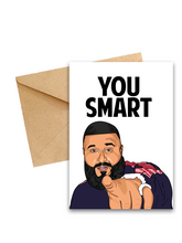 "Load image into Gallery viewer, DJ Khaled ""You Smart"" Greeting card"
