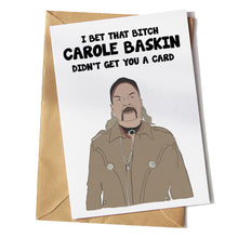 Load image into Gallery viewer, Joe Exotic Carole Baskin Didn't Get You A Card