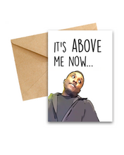 "Load image into Gallery viewer, ""It's above me now"" Leaving Card"