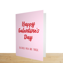 "Load image into Gallery viewer, ""Happy Galentine's Day-Men Are Trash"" Galentine's Day Card"