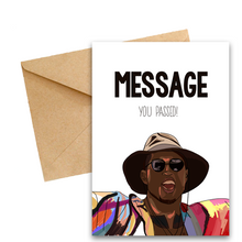 "Load image into Gallery viewer, Ovie ""Message, you passed!"" Love Island Card"