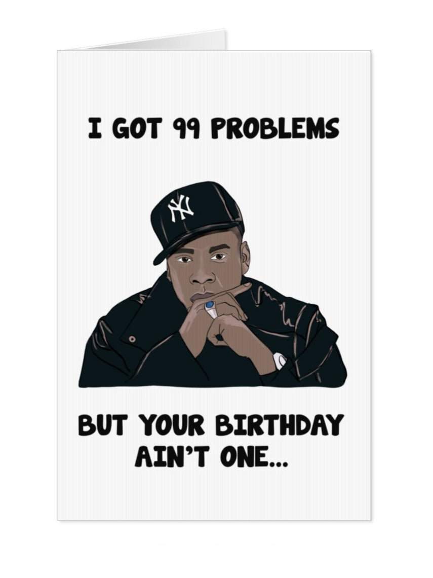 Jayz 99 Problems Birthday Card