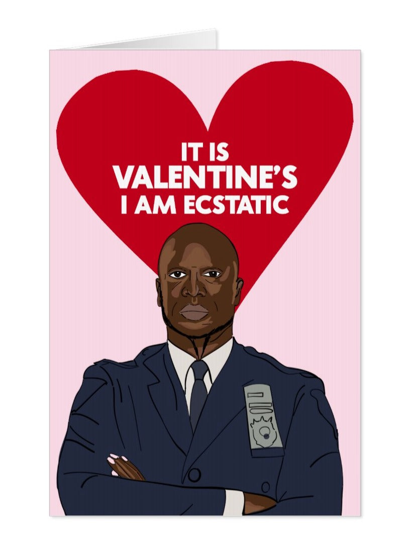 Captain Holt Brooklyn Nine-Nine Valentine's Card, It Is Valentines I Am Ecstatic